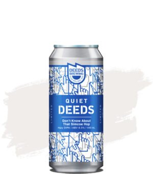 Quiet Deeds Don't Know About That Simcoe Hop