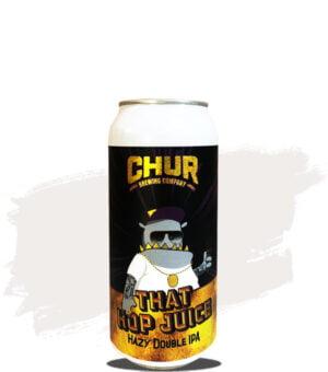 Chur That Hop Juice Hazy